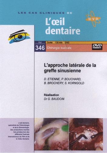 D Etienne et P Bouchard - L'approche latérale de la greffe sinusienne. 1 DVD