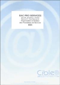 Cible Editions - Bac Pro Services - Organisation et Gestion des Prestations de Services.