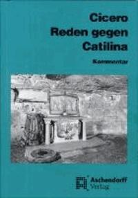 Cicero: Reden gegen Catilina - Vollständige Ausgabe - Kommentar.