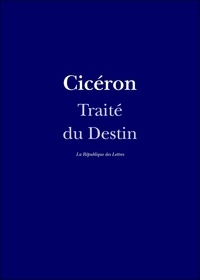 Cicéron Cicéron - Traité du Destin.