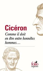 Cicéron - Comme il doit en être entre honnêtes hommes....