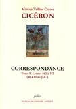 Cicéron - Correspondance - Tome 5, Lettres 562 à 747 (46 à 45 avant J-C).