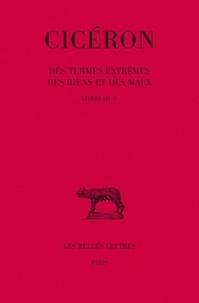 Cicéron - Des termes extrêmes des biens et des maux - Tome 2, Livre 3-5.