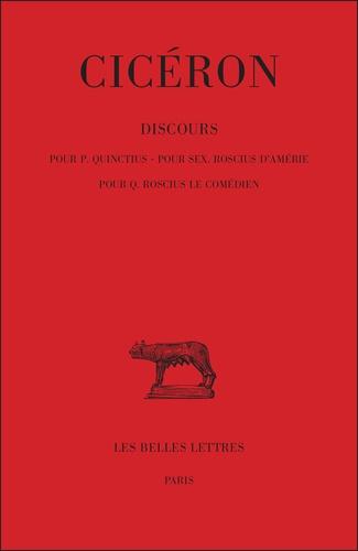 Cicéron - Discours - Tome 1, Pour P. Quinctius, pour Sex. Roscius s'Amérie, pour Q. Roscius le comédien.