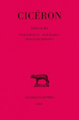 Cicéron - Discours - Tome 6, Pour Marcellus, pour Ligarius, pour le roi Déjotarus.