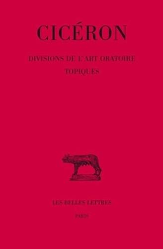 Cicéron - Divisions de l'art oratoire ; Topiques.