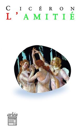 Cicéron - L'amitié - Laelius, de amitici.