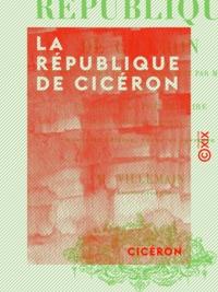Cicéron et Abel-François Villemain - La République de Cicéron - Traduite d'après le texte découvert par M. Mai, avec un discours préliminaire et des suppléments historiques.