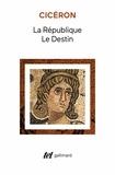 Cicéron - La République suivi de Le destin.