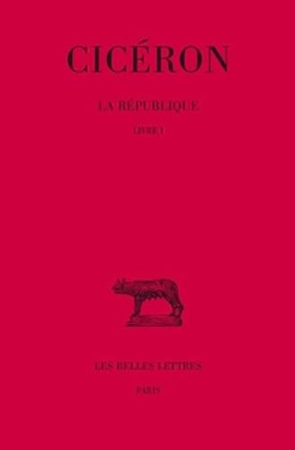 Cicéron - La République Tome 1 - Livre 1.