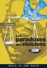 Cicéron - Les Paradoxes des stoïciens - (à l'attention de Brutus).