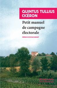 Cicéron - Petit manuel de campagne électorale - Suivi de Lettre de Marcus Tullius Cicéron à Atticus et du Pro Morena.