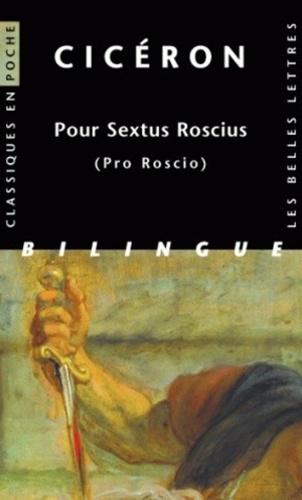 Cicéron - Pour Sextus Roscius - Edition bilingue français-latin.