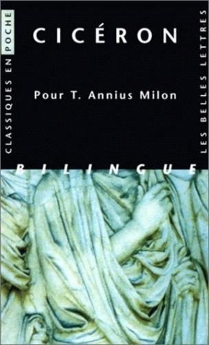 Cicéron - Pour T-Annius Milon - Edition bilingue français-latin.