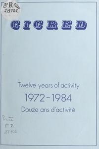 CICRED, Comité international d - Douze ans d'activité, 1972-1984.