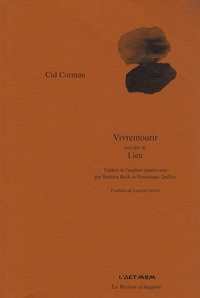 Cid Corman - Vivremourir précédé de Lieu.