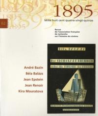 Laurent Véray - 1895 N° 62, Décembre 2010 : André Bazin, Béla Balazs, Jean Epstein, Jean Renoir, Kira Mouratova.
