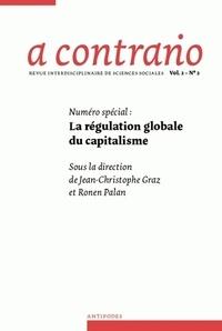 Jean-Christophe Graz et Ronen Palan - A contrario Volume 2 N° 2 : La régulation globale du capitalisme.