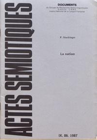 Peter Stockinger - Actes sémiotiques N° 86/1987 : La nation - Essai d'une représentation conceptuelle du raisonnement idéologique.