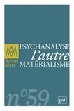 Livio Boni et Guillaume Sibertin-Blanc - Actuel Marx N° 59, premier semes : Psychanalyse, l'autre matérialisme.