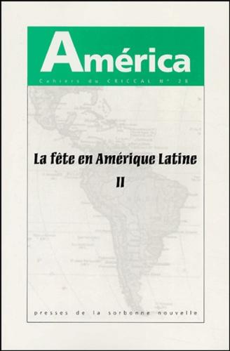 François Delprat et Fernando Aínsa - America N° 28 : La fête en Amérique latine - Volume 2, Rupture, carnaval, crise.