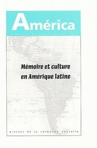 Karl Kohut et Victor Bravo - America N° 30 : Mémoire et culture en Amérique latine - Tome 1.