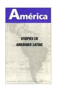 Christian Giudicelli et Fernando Aínsa - America N° 32 : Utopies en Amérique latine.