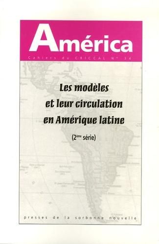Anonyme - America N° 34 : Les modèles et leur circulation en Amérique latine - Modèles et structures du roman, Révision des stéréotypes, Transfert des modèles, Edition bilingue français-espagnol.