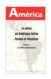 Karim Benmiloud et Nathalie Besse - America N° 38 : La satire en Amérique latine, formes et fonctions - Volume 2, La satire contemporaine.