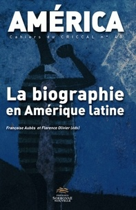 Françoise Aubès et Florence Olivier - America N° 40 : La biographie en Amérique latine.