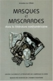 Auteurs divers - Annales du CRAA N° 22 : Masques et mascarades dans la littérature nord-américaine.