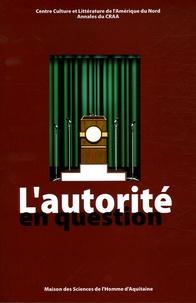 Yves-Charles Grandjeat et Christian Lerat - Annales du CRAA N° 29 : L'autorité en question - Edition bilingue français-anglais.