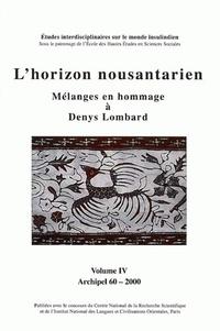 Collectif - Archipel N° 60/2000 : L'horizon noustarien - Mélanges en hommage à Denys Lombard Tome 4.