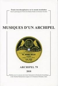 Dana Rappoport et Jérôme Samuel - Archipel N° 79/2010 : Musiques d'un archipel.