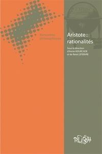 Annie Hourcade et René Lefebvre - Aristote : rationalités - Rencontres philosophiques.