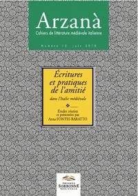 Anna Fontes Baratto - Arzanà N° 13, Juin 2010 : Ecritures et pratiques de l'amitié dans l'Italie médiévale.