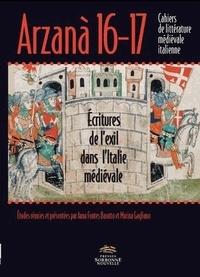 Anna Fontes Baratto et Marina Gagliano - Arzanà N° 16-17 : Ecritures de l'exil dans l'Italie médiévale.