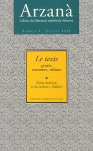 Dominique Budor et Claude Perrus - Arzanà N° 5, Février 2000 : Le texte - Genèse, variantes, édition.