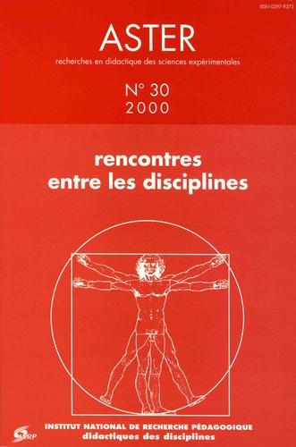Guy Rumelhard et Béatrice Desbeaux - Aster N° 30/2000 : Rencontres entre les disciplines.
