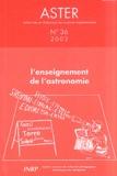 Hélène Merle et Yves Girault - Aster N° 36/2003 : L'enseignement de l'astronomie.