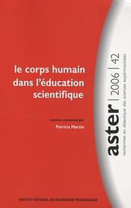 Patricia Marzin et Guy Rumelhard - Aster N° 42/2006 : Le corps humain dans l'éducation scientifique.