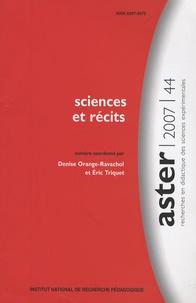 Denise Orange-Ravachol et Eric Triquet - Aster N° 44/2007 : Sciences et récits.