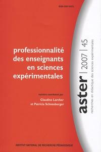 Claudine Larcher et Patricia Schneeberger - Aster N° 45/2007 : Professionnalité des enseignants en sciences expérimentales.
