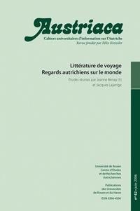 Jeanne Benay et Jacques Lajarrige - Austriaca N° 62, Juin 2006 : Littérature de voyage - Regards autrichiens sur le monde.