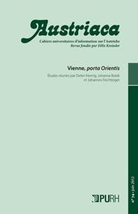 Dieter Hornig et Johanna Borek - Austriaca N° 74, Juin 2012 : Vienne, porta Orientis.