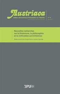 Jürgen Doll et Jacques Lajarrige - Austriaca N° 76, Juin 2013 : Nouvelles recherches sur la littérature, la philosophie et la civilisation autrichiennes.