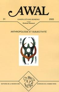 Yacine Tassadit et Sherry B Ortner - Awal N° 31, 2005 : Anthropologie et subjectivité.