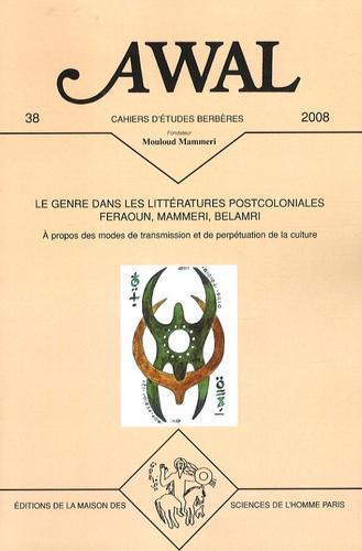 Tassadit Yacine et Hervé Sanson - Awal N° 38, 2008 : Le genre dans les littératures postocoloniales, Feraoun, Mammeri, Belamri - A propos des modes de  transmission et de perpétuation de la culture.