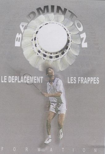 Philippe Limouzin et Christophe Jeanjean - Badminton : le déplacement, les frappes - DVD vidéo.