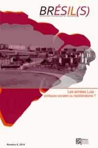 Isabel Georges et Robert Cabanes - Brésil(s) N° 6, 2014 : Les années Lula : politiques sociales ou néolibéralisme ?.
